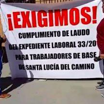Ex trabajadores exigen pago de laudo laboral al ayuntamiento de Santa Lucía del Camino