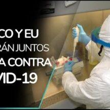 México y EU trabajan juntos, ahora para hallar vacuna contra COVID-19
